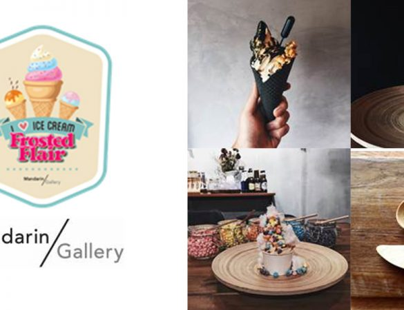 Frosted Flair : Pop-Up Ice Cream Bar at Mandarin Gallery