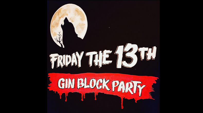 Friday the 13th Gin Block Party