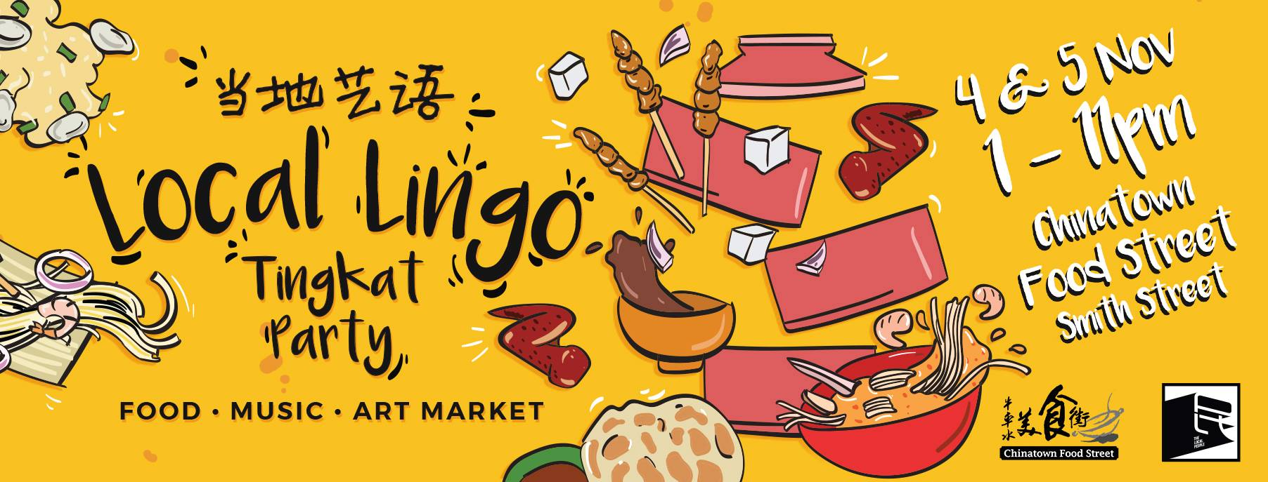 Local Lingo/Tingkat Party - Chinatown Food Street and TLP