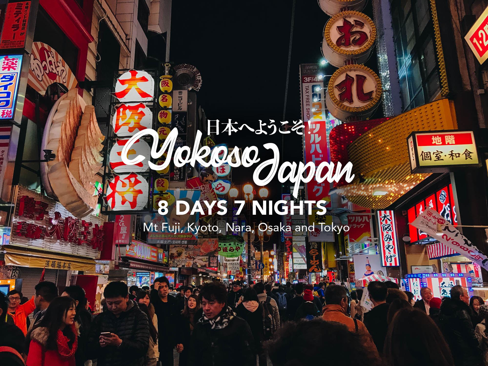 Yokoso Japan! 8D7N in Mt Fuji, Kyoto, Nara, Osaka and Tokyo
